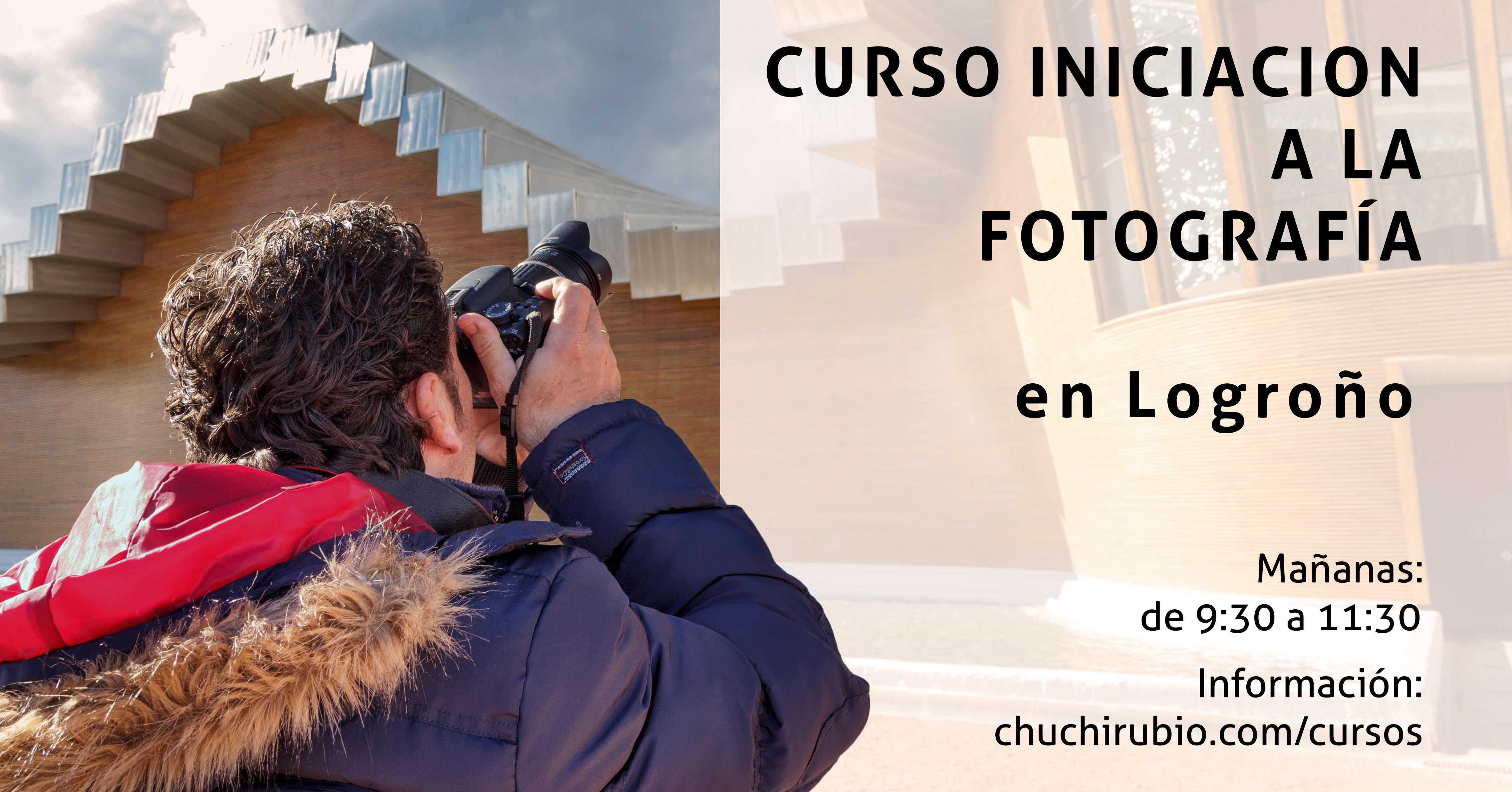Curso de fotografía, por las mañanas, en Logroño.